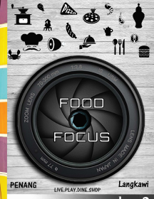 Food Focus - Penang & Langkawi